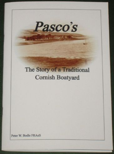 Pasco's - The Story of a Traditional Cornish Boatyard, by Peter Bodle